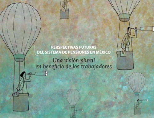 Perspectivas futuras del sistema de pensiones en México Una visión plural en beneficio de los trabajadores 2018